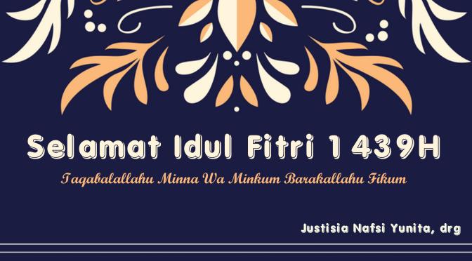 Selamat Idul Fitri 1439 H!
